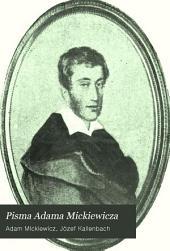 Pisma Adama Mickiewicza: wydał objaśnił i wstepami poprzedził Josef Kallenbach, Tom 4