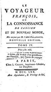 Le voyageur françois, ou La connoissance de l'Ancien et du Nouveau monde: Volume4