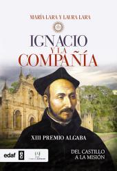 Ignacio y la Compañía: Del castillo a la misión