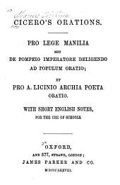 Pro lege Manilia, seu De Pompeio imperatore deligendo ad populum oratio: et Pro A.L. Archia poeta oratio. With short English notes