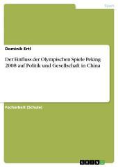 Der Einfluss der Olympischen Spiele Peking 2008 auf Politik und Gesellschaft in China