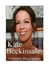 Celebrity Biographies - The Amazing Life Of Kate Beckinsale - Famous Actors
