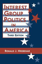 Interest Group Politics in America: Edition 3