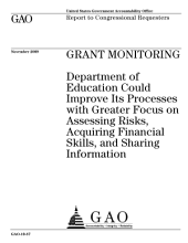 Grant Monitoring: Department of Education Could Improve Its Processes with Greater Focus on Assessing Risks, Acquiring Financial Skills, and Sharing Information