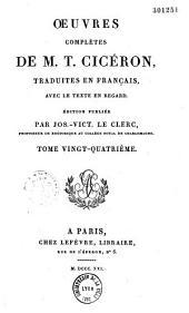 Oeuvres complètes de M. T. Ciceron traduites en français avec le texte en regard