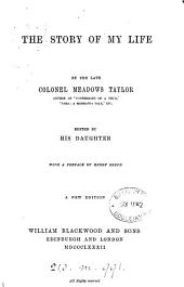 The story of my life, by M. Taylor. Ed. by his daughter [A.M. Taylor].