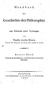 Handbuch der geschichte der philosophie zum gebrauche seiner vorlesungen: Band 1
