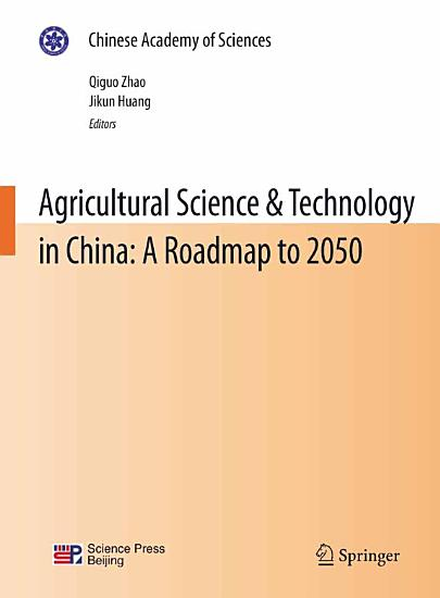Agricultural Science   Technology in China  A Roadmap to 2050 PDF