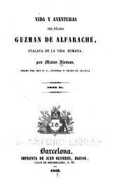 Vida y adventuras del pícaro Guzman de Alfarache: atalaya de la vida humana, Volumen 2