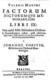 Valerii Maximi Factorum Dictorumqve Memorabilium Libri IX.: Cum codd. MSS. Bibliothecae Electoralis Brandeburgicae collati