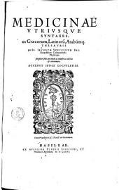 Medicinae utriusque syntaxes: ex Graecorum, Latinorum, Arabumque thesauris ... collectae & concinnatae