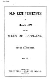 Old Reminiscences of Glasgow and the West of Scotland: Volume 3