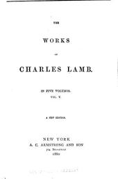 Works of Charles Lamb: Essays and sketches. The pawnbroker's daughter. The adventures of Ulysses. Tales. Poems. Letters