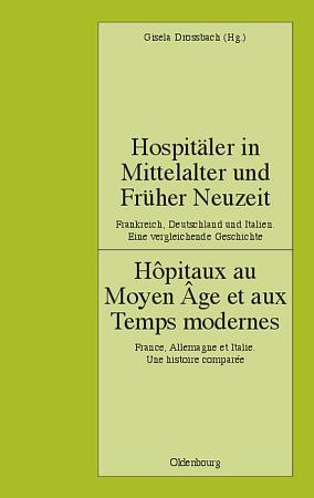 Hospit  ler in Mittelalter und Fr  her Neuzeit  Frankreich  Deutschland und Italien  Eine vergleichende Geschichte PDF