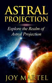 Astral Projection: Explore the Realm of Astral Projection
