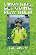 C'Mon Kids, Get Going, Play Golf!