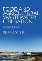 Food and Agricultural Wastewater Utilization and Treatment PDF
