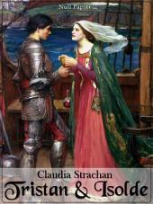 Tristan und Isolde: Neu erzählt