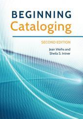 Beginning Cataloging, 2nd Edition: Edition 2