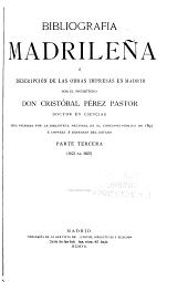 Bibliografía madrileña: ó Descripción de las obras impresas en Madrid ...