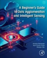 A Beginner s Guide to Data Agglomeration and Intelligent Sensing PDF