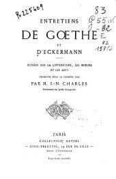 Entretiens de Goethe et d'Eckermann: pensées sur la littérature, les moeurs et les arts