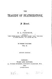 The Tragedy of Featherstone: A Novel, Volume 2