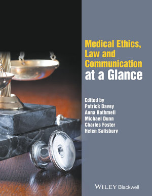 Medical Ethics  Law and Communication at a Glance PDF