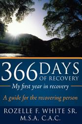 366 Days Of Recovery My First Year In Recovery Book PDF
