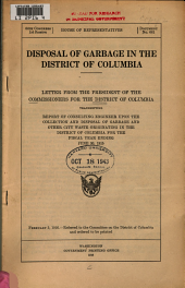 Disposal of Garbage in the District of Columbia: Letter from the President of the Commissioners for the District of Columbia Transmitting Report of Consulting Engineer [Irwin S. Osborn] Upon the Collection and Disposal of Garbage and Other City Waste Originating in the District of Columbia for the Fiscal Year Ending June 30, 1915. ...
