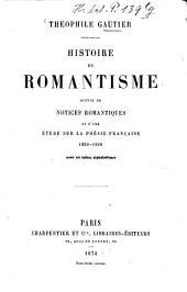 Histoire du romantisme, suivie de notices romantiques, et d'une étude sur la poésie française, 1830-1868: avec un index alphabétique