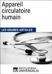 Appareil circulatoire humain (Les Grands Articles d'Universalis)