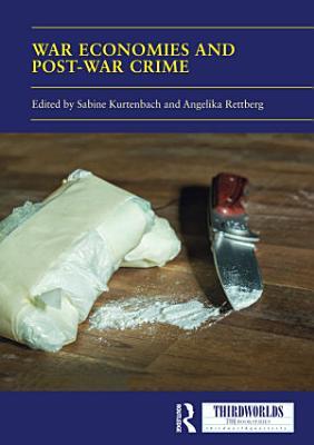 War Economies and Post war Crime