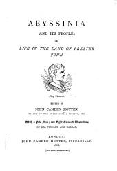 Abyssinia and Its People: Or, Life in the Land of Prester John