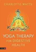 Yoga Therapy for Digestive Health PDF