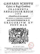 Fragmenta paedagogiae regiae sive manuductionis ad artem imperandi pro regibus ac principibus catholicis