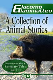 A Collection of Animal Stories: Sanctuary Tales, Volume 2