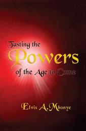 TASTING THE POWERS OF THE AGE TO COME