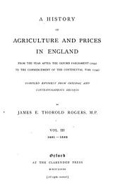 A History of Agriculture and Prices in England: From the Year After the Oxford Parliament (1259) to the Commencement of the Continental War (1793), Volume 3
