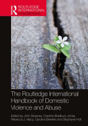 The Routledge International Handbook of Domestic Violence and Abuse