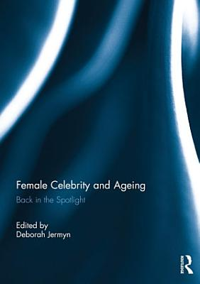 Female Celebrity and Ageing PDF
