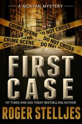 FIRST CASE: Murder Alley - Thriller: McRyan Mystery Series