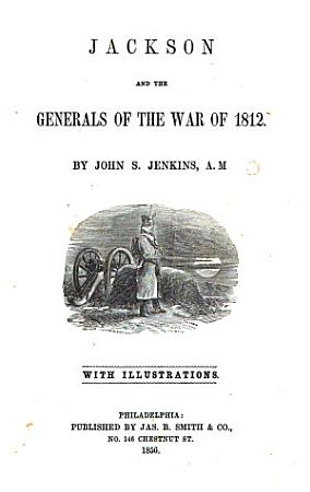 Jackson and the Generals of the War of 1812 PDF