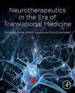 Neurotherapeutics in the Era of Translational Medicine