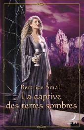 La captive des terres sombres: T3 - Le monde d'Hétar