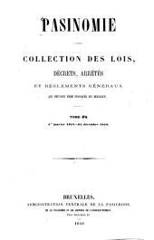 Pasinomie, ou Collection complète des lois, décrets, arrêtés et règlements généraux qui peuvent être invoqués en Belgique: Volume4