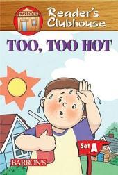 Too, Too Hot