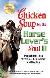 Chicken Soup for the Horse Lover s Soul II PDF