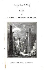 View of Ancient and Modern Egypt: An Outline of Its Natural History