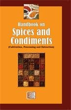 Handbook on Spices and Condiments (Cultivation, Processing and Extraction)